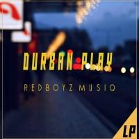 RedBoyz MusiQ - Durban Play LP