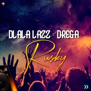Dlala Lazz x Drega - Rusky