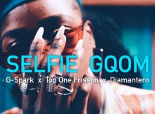 G-Spark & Top One Frisson & Diamantero - Selfie Gqom