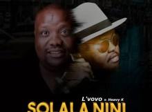L'vovo feat. Heavy K - Solala Nini