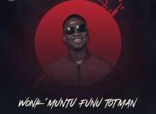Totman Ft. Cruel Boys & Tman - Wonke Umuntu Funu Totman