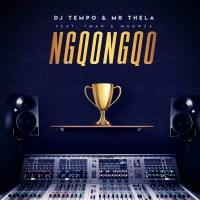 DJ Tempo & Mr Thela - Ngqongqo (feat. TMAN & Ma Owza)