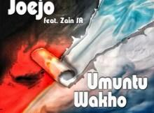 Joejo ft. Zain SA - Umuntu Wakho