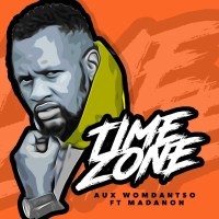 Aux WoMdantso - Time Zone (feat. Madanon)