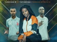 Luscious M & TVP Empiire - Khona Lento