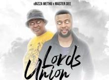 uBizza Wethu & Master Dee - Lord's Union
