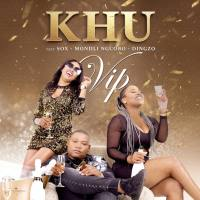 Khu & Mondli Ngcobo - VIP (feat. DJ SOX & Dingzo)