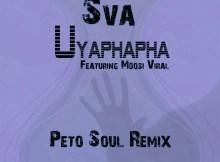 Sva feat. Mdosi Viral - Uyaphapha (Peto Soul Remix)