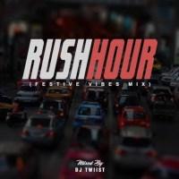 Dj Twiist - Rush Hour (Festive Vibes Mix)