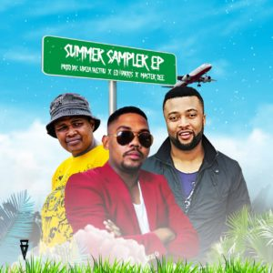uBizza Wethu, Ed Harris and Master Dee - Summer Sampler (EP)