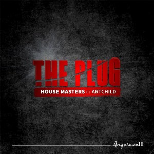 HouseMasters - The Plug (feat. Artchild)