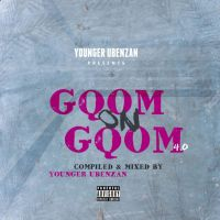 Younger Ubenzani - Gqom On Gqom 4.0