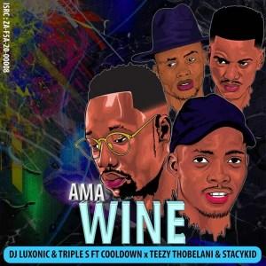 DJ Luxonic & Triple S - Ama Wine (feat. Cooldown, Teezy Thobelani & StacyKID)