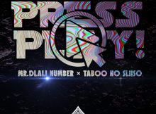 Mr Dlali Number & Taboo no Sliiso - Press Play