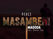 Peace - Masambeni Madoda (feat. Master Dee)
