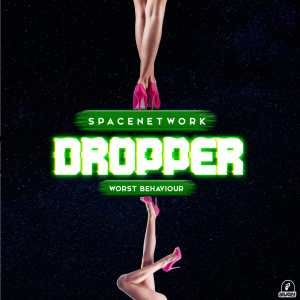 Space Network & Worst Behavior - Dropper (Main Mix)