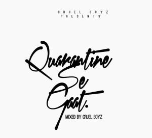 Cruel Boyz - Quarantine Se Gaat