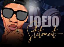 Joejo - Statement (Gqom Mix)