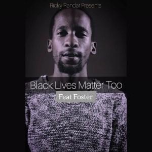 Ricky Randar - Black Lives Matter Too (feat. Foster)