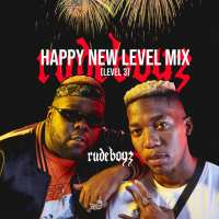 Rude Boyz - Happy New Level Mix
