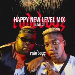 Rude Boyz - Happy New Level Mix
