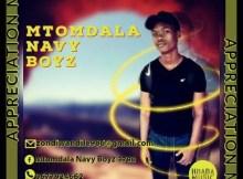 Mtomdala Navy Boyz - Appreciation Mix 2020