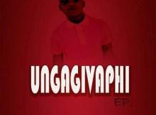DeejayListoe - Ungagivaphi EP