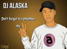 Dj Alaska - Don't Forget To Remember Me EP