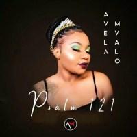 Avela Mvalo - Psalm 121 (ALBUM)