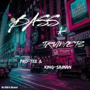 Pro Tee & King Saiman - Bass & Trumpets EP