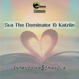 Sva The Dominator & Katziin - Intando kaSomandla (Gqom Gospel)
