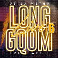 UBiza Wethu - Long Live Gqom 6 (Road To My Story Album)