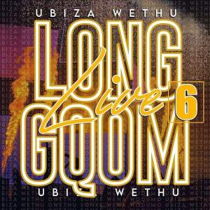 UBiza Wethu - Long Live Gqom 6 (Road To My Story Album)