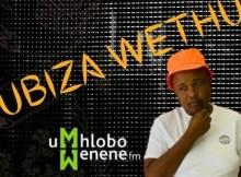 UBiza Wethu - Umhlobo Wenene FM (Guest Mix)