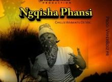 Chillies Wabantu - Ngqisha Phantsi (Prod. VyperBoiz)