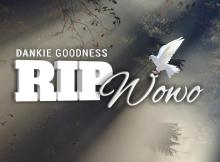 Dankie Goodness - RIP WOWO