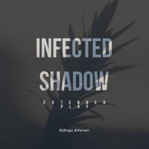 DjAnga & Veroni - Infected Shadow EP