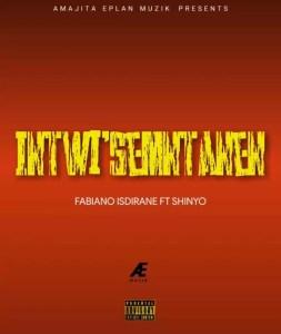 Fabiano Isdirane Ft. Shiyo - Intwi'semntanen