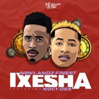 Newlandz Finest - Ixesha (feat. Nocy Dee)