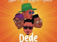 Ommy Dimpoz - Dede (feat. DJ Tira, Dladla Mshunqisi & Prince Bulo)