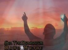 Sva The Dominator - Bawo Wethu (feat. Dj Aplex)