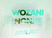 Dlala Lazz - Woza Nonke (feat. Magate & Voman)