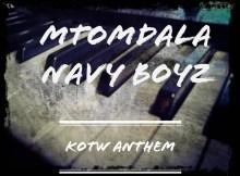 Mtomdala Navy Boyz - KOTW Anthem