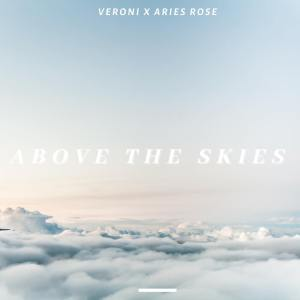 Veroni & Aries Rose - Above the Sky