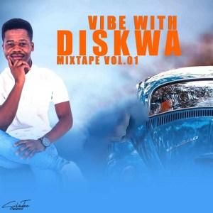 Diskwa - Vibe With Diskwa Mixtape Vol.1