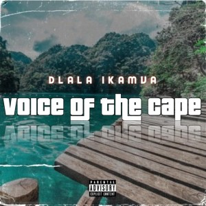 Dlala Ikamva - Voice Of The Cape 2.0 (Ft Slender Somdantso)