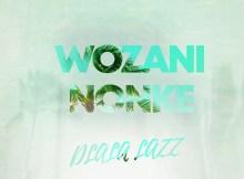 Dlala Lazz - Wozani Nonke (feat. Magate & Voman)