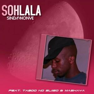 Mashaya - Sohlala Sindawonye (feat. Taboo no Sliiso & Mashaya)