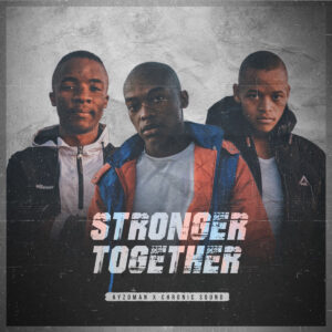 Ayzoman & Chronic Sound - Stronger Together EP