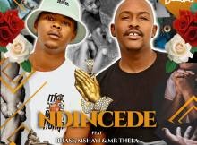 Bee Deejay - Ndincede (feat. Rhass, Mshayi & Mr Thela)